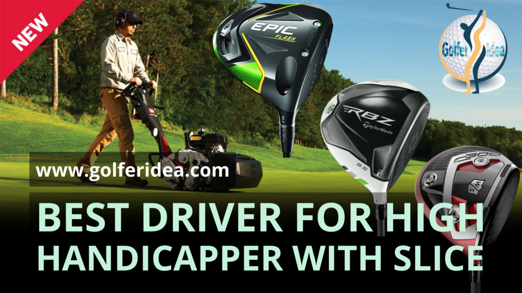 Best Driver for High Handicapper with Slice